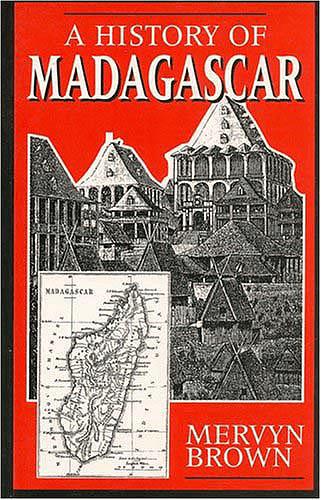 A History of Madagascar - Mervyn Brown